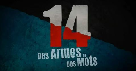 """""""14, des armes et des mots"""", une saga documentaire diffusée sur ARTE à partir du 29 avril 2014"""